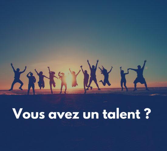 Vous avez un talent ?